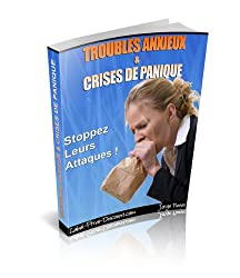 TROUBLES ANXIEUX & CRISES DE PANIQUE - Stoppez Leurs Attaques !
