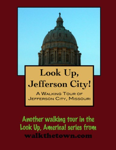 A Walking Tour of Jefferson City, Missouri (Look Up, America!) (English Edition) (Jefferson City Missouri)