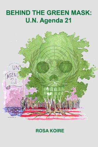 BEHIND THE GREEN MASK: UN Agenda 21 (English Edition) par [Koire, Rosa]