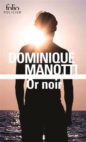 Or noir par Dominique Manotti