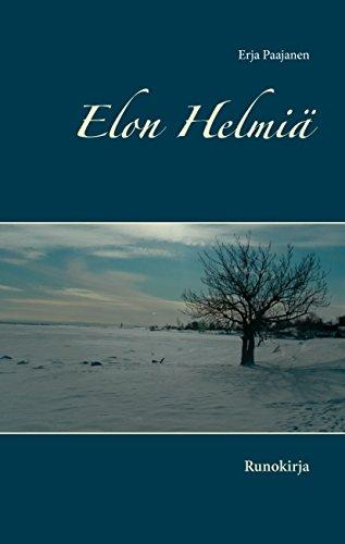 Elon Helmiä: Runokirja (Finnish Edition)