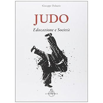 Judo. Educazione E Società