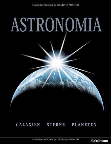 Astronomia: Galaxien - Sterne - Planeten - Raumfahrt