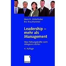 Leadership — mehr als Management: Was Führungskräfte nicht delegieren dürfen