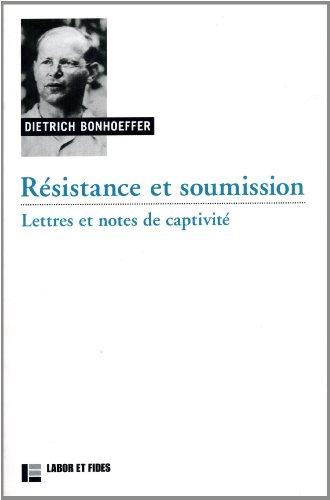 Résistance et soumission : Lettres et notes de captivité