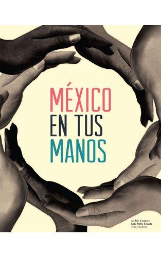 Descargar Libro México en tus Manos de Luis Atilio Lozada Cauduro