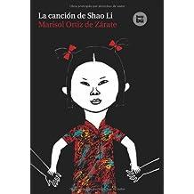 La cancion de Shao Li (EXIT) (Spanish Edition) by Ortiz de Zarate, Marisol (2010) Hardcover