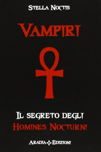 Vampiri. I segreti del vampirismo