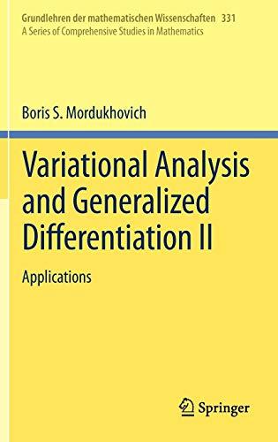 Variational Analysis and Generalized Differentiation II: Applications (Grundlehren der mathematischen Wissenschaften, Band 331)
