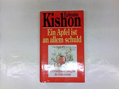 Ein Apfel ist an allem schuld : Gebrauchsanweisung für die Zehn Gebote