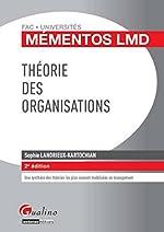 Théorie des organisations, 2ème édition de Sophie Landrieux-kartochian