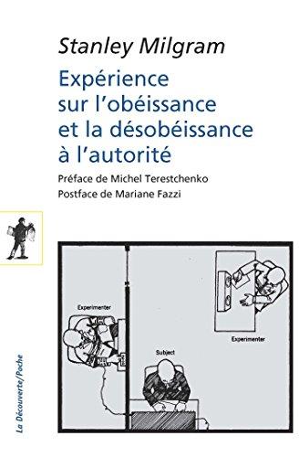 Expérience sur l'obéissance et la désobéissance à l'autorité (POCHES SCIENCES t. 467)