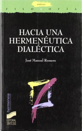 Hacia una hermenéutica dialéctica (Filosofía. Hermeneia) por José Manuel Romero Cuevas