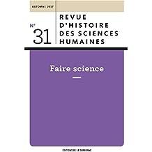 Faire science. Revue d'histoire des sciences humaines n°31