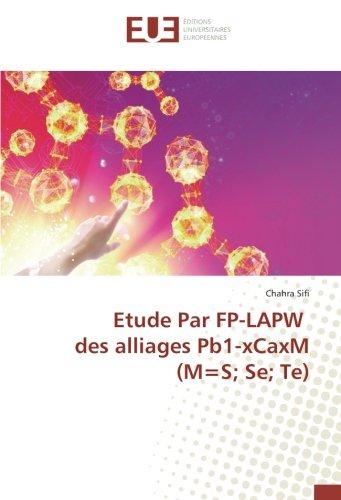 Etude Par FP-LAPW des alliages Pb1-xCaxM (M=S; Se; Te) par Chahra Sifi