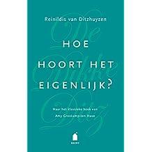 Hoe hoort het eigenlijk? (Dutch Edition)