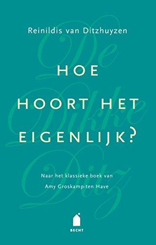 Hoe hoort het eigenlijk?: naar het klassieke boek van Amy Groskamp-ten Have (Dutch Edition)