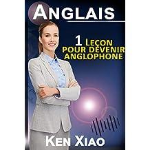 Anglais: 1 Leçon pour devenir anglophone (French Edition)