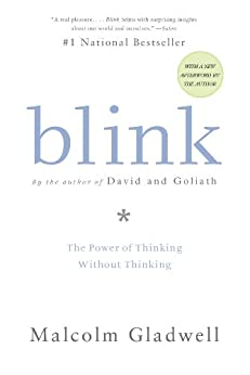 Blink: The Power of Thinking Without Thinking (English Edition) di [Gladwell, Malcolm]
