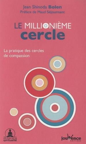 Le millionime cercle : La pratique des cercles de compassion