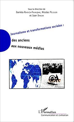 Journalisme et transformations sociales : des anciens aux nouveaux médias (Communication et Civilisation)
