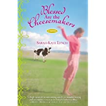 Blessed Are the Cheesemakers by Sarah-Kate Lynch (2004-10-01)