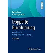 Doppelte Buchfuhrung: Grundlagen - Ubungsaufgaben - Losungen