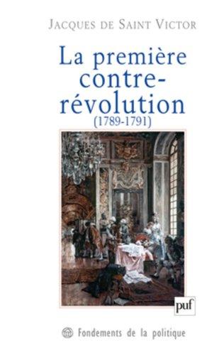 La première contre-révolution (1789-1791) par Saint Victor Jacques de