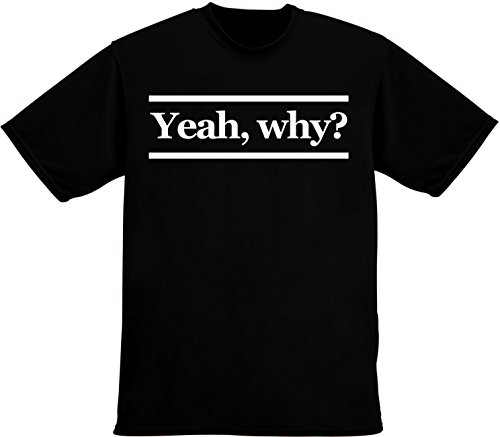 Yeah, Why? Hipster Design Men's Männer T-Shirt XX-Large (Quest Shirt Crew)