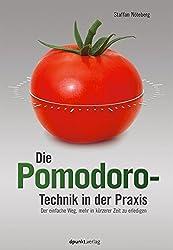 Die Pomodoro-Technik in der Praxis: Der einfache Weg, mehr in kürzerer Zeit zu erledigen