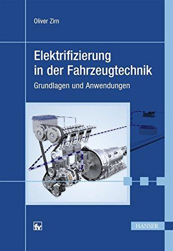 Elektrifizierung in der Fahrzeugtechnik: Grundlagen und Anwendungen (Themenschwerpunkt: Elektroauto)