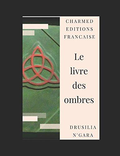 Livre des ombres: An unofficial french edition par Drusilia N'Gara
