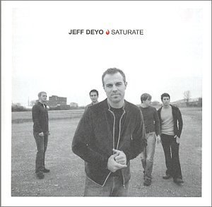 Saturate by Jeff Deyo (2002-03-26)