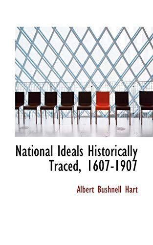 National Ideals Historically Traced, 1607-1907