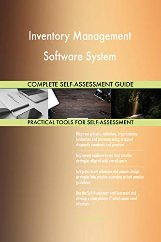 Inventory Management Software System All-Inclusive Self-Assessment - More than 700 Success Criteria, Instant Visual Insights, Comprehensive Spreadsheet Dashboard, Auto-Prioritized for Quick Results (Inventory-software-mac)