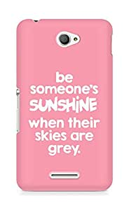 AMEZ be someone's sunshine when their skies are grey Back Cover For Sony Xperia E4