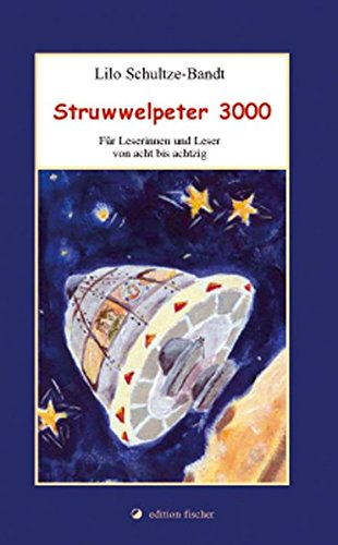 Struwwelpeter 3000. Für Leserinnen und Leser von acht bis achtzig. (edition fischer)