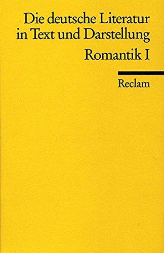 Die deutsche Literatur in Text und Darstellung. Romantik I.