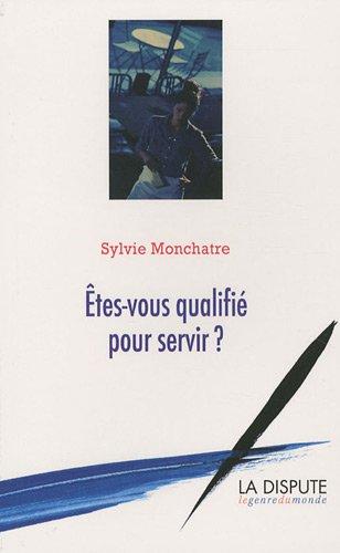 Etes-vous qualifié pour servir ? par Sylvie Monchatre