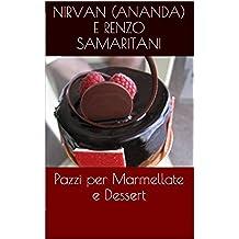 Pazzi per Marmellate e Dessert (i Libretti Vol. 9)