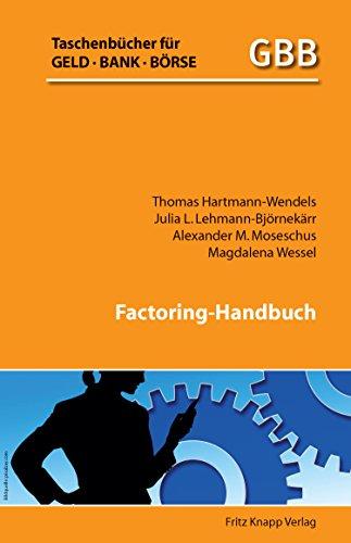 Factoring-Handbuch (Taschenbücher für Geld, Bank und Börse)