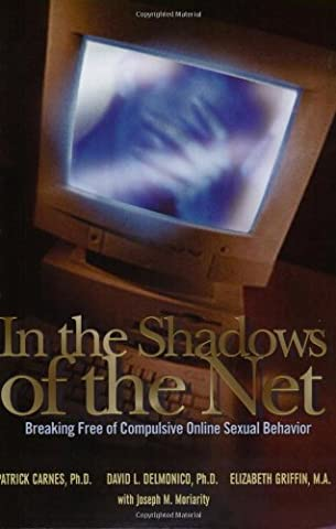 In the Shadows of the Net: Breaking Free of Compulsive Online Sexual Behavior (Sex And The City Free Online)