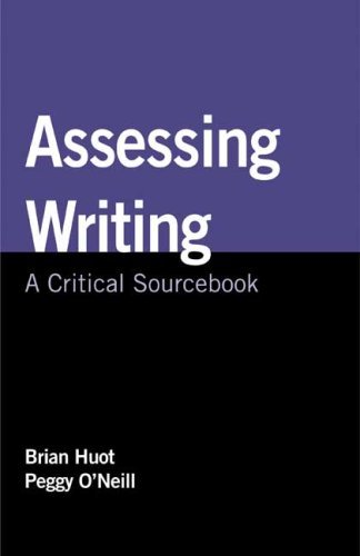 Assessing Writing: A Critical Sourcebook by Brian Huot (2008-04-04)
