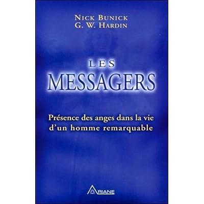 Les Messagers - Présence des anges dans la vie d'un homme remarquable