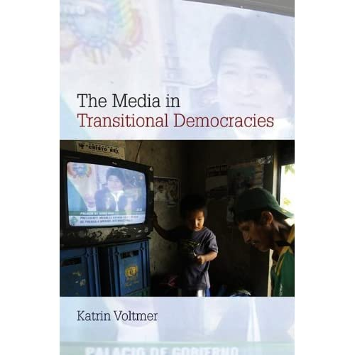 The Media in Transitional Democracies (PCPC - Polity Contemporary Political Communication Series) by Katrin Voltmer (19-Apr-2013) Paperback