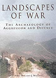 Landscapes of War: The Archaeology of Aggression and Defence