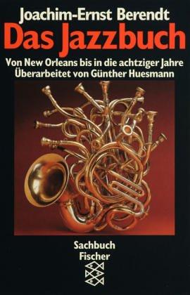 Das Jazzbuch: Von New Orleans bis in die achtziger Jahre