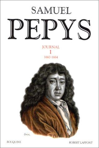 Samuel Pepys - Journal, tome 1 : 1660-1664