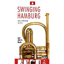 Swinging Hamburg: Jazz in Hamburg von A - Z