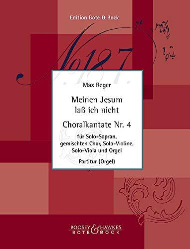 Meinen Jesum laß ich nicht: Choralkantate Nr. 4. Sopran, gemischter Chor (SATB), Violine, Viola und Orgel. Orgelauszug.